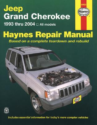 Jeep Grand Cherokee 1993 Thru 2004 By Warren, Larry/ Haynes, John